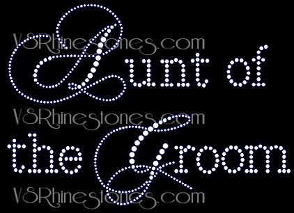 Aunt of the Groom Capital Cursive Rhinestone Transfer