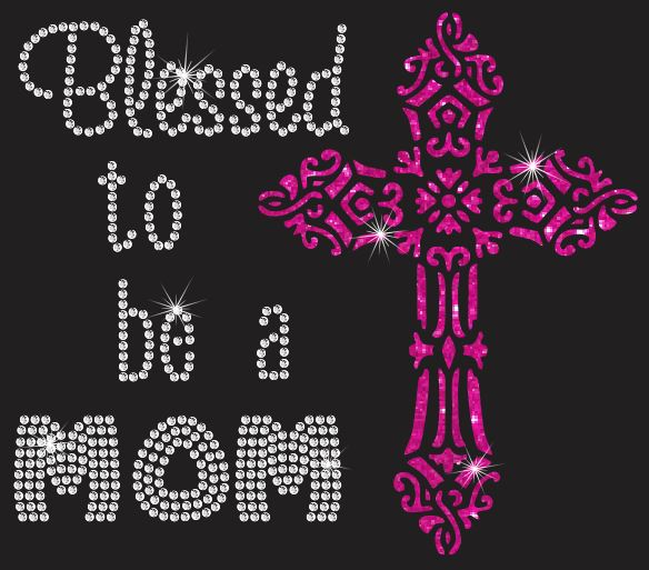 Blessed to be a Mom Vinyl and Rhinestone Transfer