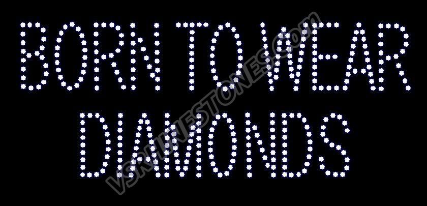 Born to Wear Diamonds Rhinestone Transfer