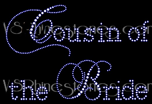 Cousin of the Bride Capital Cursive Rhinestone Transfer