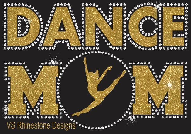 Dance Mom Rhinestone and Vinyl Combo