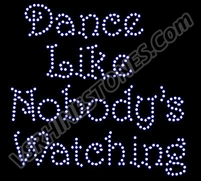 Dance like nobody's watching Rhinestone Transfer