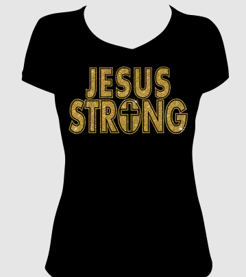 Jesus Strong (Ladies) Vinyl Transfer