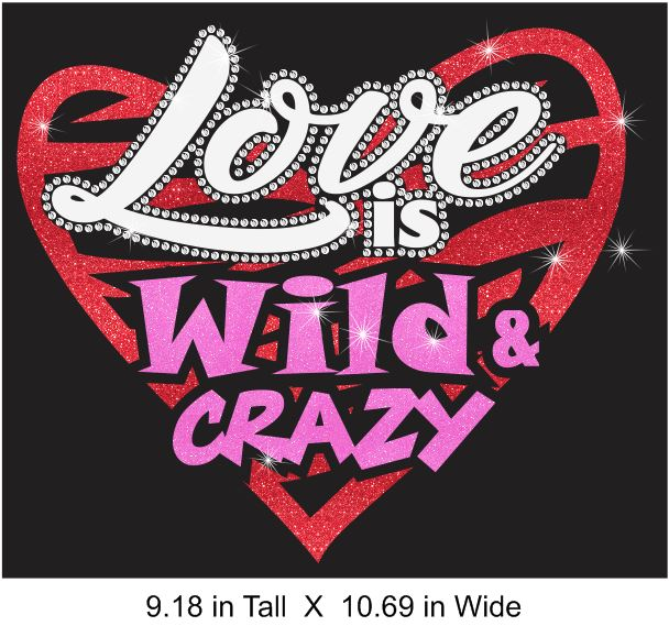Crazy and Wild Vinyl and Rhinestone Transfer