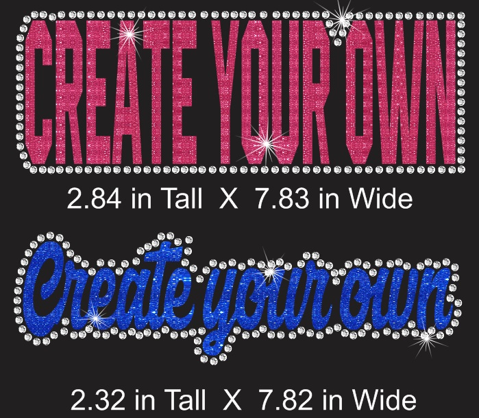 Medium Font CYO Vinyl and Rhinestone Transfer