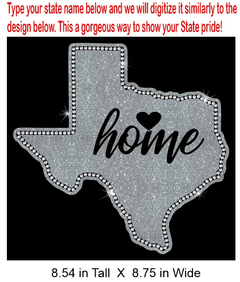 State Home CREATE YOUR OWN Vinyl and Rhinestone Transfer