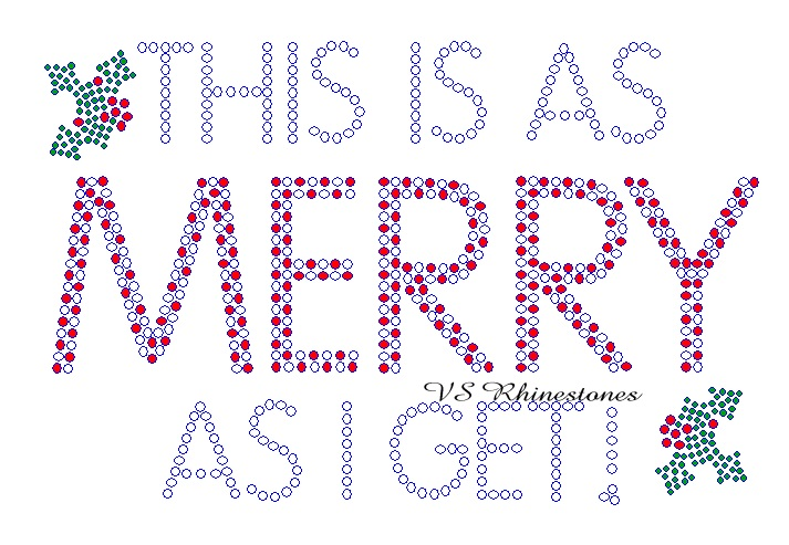 This is as MERRY as I get! Rhinestone Transfer