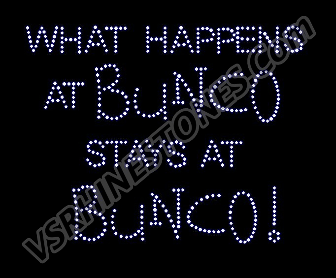 What happens at BUNCO Rhinestone Transfer