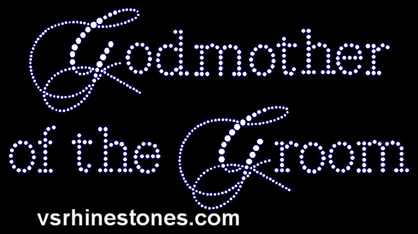 Godmother of the Groom Capital Cursive Rhinestone Transfer