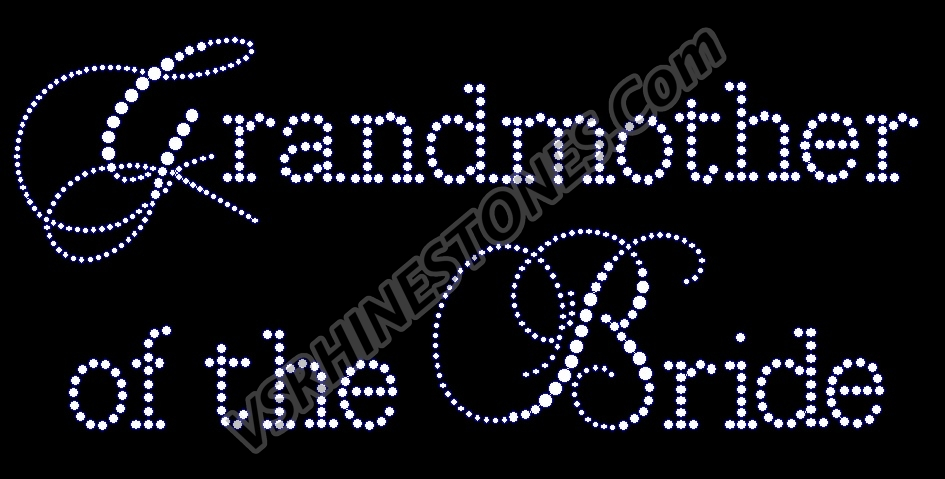 Grandmother of the Bride - Capital Cursive Rhinestone Transfer