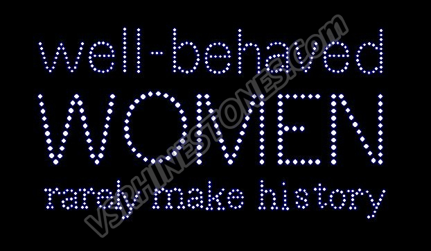 well behaved WOMEN rarely make history Rhinestone Transfer